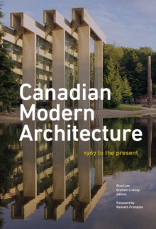 Canadian Modern Architecture : A Fifty Year Retrospective, from 1967 to the Present, Hardback Book