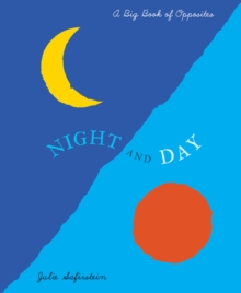 Night and Day : A Big Book of Opposites, Paperback / softback Book