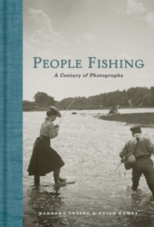 People Fishing : A Century of Photographs, Hardback Book