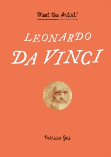 Leonardo da Vinci : Meet the Artist!, Hardback Book