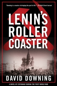 Lenin's Roller Coaster : A Novel of Espionage During the First World War, Hardback Book