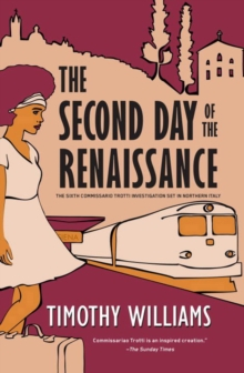 The Second Day Of The Renaissance : The Sixth Commissario Trotti Investigation Set in Northern Italy, Hardback Book