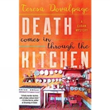 Death Comes In Through The Kitchen : A Cuban Mystery, Hardback Book
