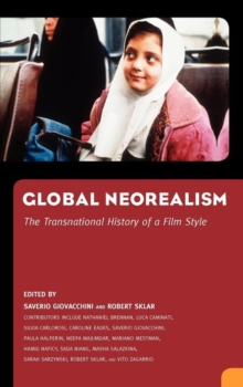 Global Neorealism : The Transnational History of a Film Style, Hardback Book