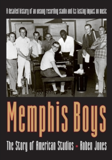 Memphis Boys : The Story of American Studios, Paperback / softback Book
