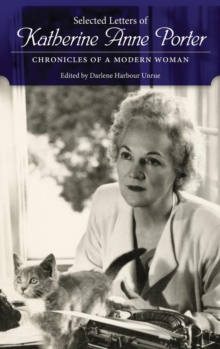 Selected Letters of Katherine Anne Porter : Chronicles of a Modern Woman, Hardback Book