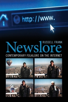 Newslore : Contemporary Folklore on the Internet, Paperback / softback Book