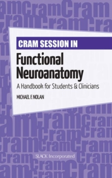 Cram Session in Functional Neuroanatomy : A Handbook for Students & Clinicians, Paperback Book