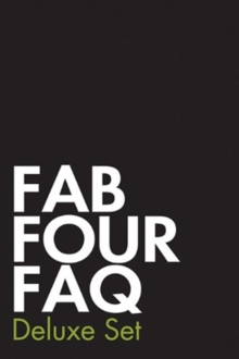 Fab Four FAQ Deluxe Set : Fab Four Faq and Fab Four FAQ 2.0: The Solo Years, Paperback Book