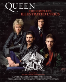 Queen : The Complete Illustrated Lyrics, Paperback Book