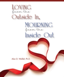 Loving from the Outside In, Mourning from the Inside Out, Hardback Book