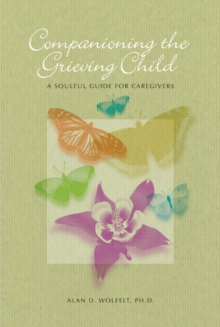 Companioning the Bereaved Child, Paperback Book