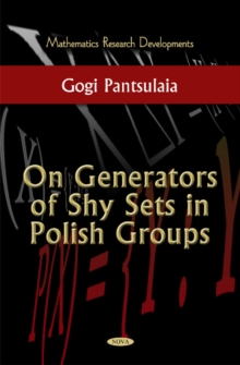 On Generators of Shy Sets in Polish Groups, Hardback Book