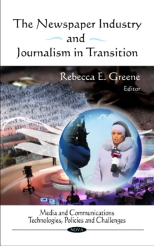 Newspaper Industry & Journalism in Transition, Hardback Book