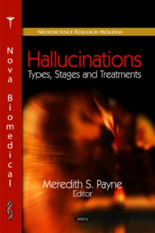 Hallucinations : Types, Stages & Treatments, Hardback Book