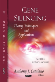 Gene Silencing : Theory, Techniques & Applications, Hardback Book