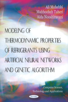 Modeling of Thermodynamic Properties of Refrigerants Using Artifical Neural Networks & Genetic Algorithm, Paperback / softback Book