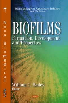 Biofilms : Formation, Development & Properties, Hardback Book