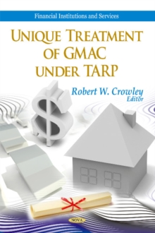 Unique Treatment of GMAC Under TARP, Hardback Book