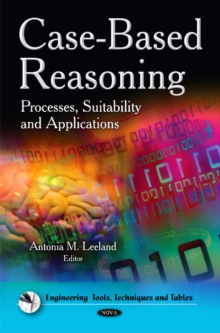 Case-Based Reasoning : Processes, Suitability & Applications, Hardback Book