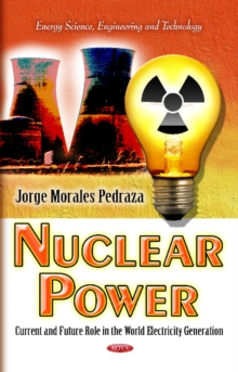 Nuclear Power : Current & Future Role in the World Electricity Generation, Hardback Book