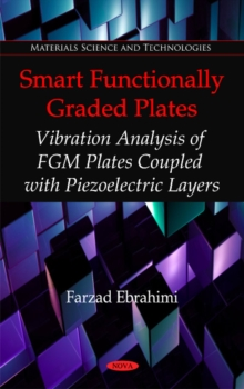 Smart Functionally Graded Plates : Vibration Analysis of FGM Plates Coupled with Piezoelectric Layers, Hardback Book