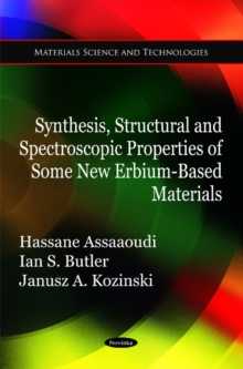 Synthesis, Structural & Spectroscopic Properties of Some New Erbium-Based Materials, Paperback Book