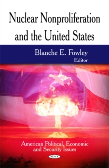 Nuclear Nonproliferation & the United States, Hardback Book