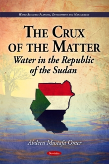Crux of the Matter : Water in the Republic of the Sudan, Paperback Book