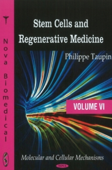 Stem Cells & Regenerative Medicine : Volume VI - Molecular & Cellular Mechanisms, Hardback Book