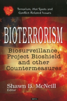 Bioterrorism : Biosurveillance, Project Bioshield & Other Countermeasures, Hardback Book