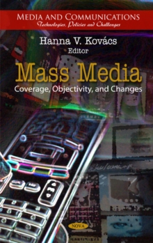 Mass Media : Coverage, Objectivity, & Changes, Hardback Book