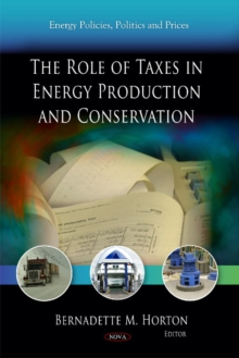 Role of Taxes in Energy Production & Conservation, Hardback Book
