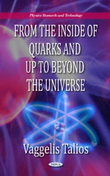 From the Inside of Quarks & Up to Beyond the Universe, Hardback Book