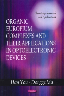 Organic Europium Complexes & Their Applications in Optoelectronic Devices, Paperback Book