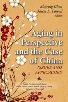 Aging in Perspective & the Case of China : Issues & Approaches, Hardback Book