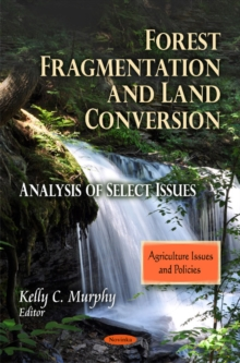Forest Fragmentation & Land Conversion : Analysis of Select Issues, Paperback Book