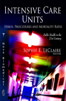 Intensive Care Units : Stress, Procedures & Mortality Rates, Hardback Book