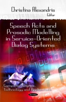 Speech Acts & Prosodic Modeling in Service-Oriented Dialog Systems, Paperback Book