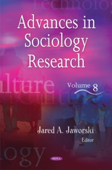 Advances in Sociology Research : Volume 8, Hardback Book