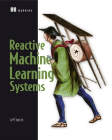 Reactive Machine Learning Systems, Paperback / softback Book