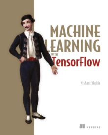 Machine Learning with TensorFlow, Paperback Book