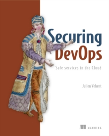 Securing DevOps-Safe services in the Cloud, Paperback / softback Book
