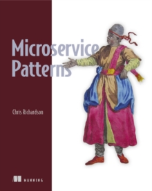 Microservice Patterns : With examples in Java, Paperback / softback Book