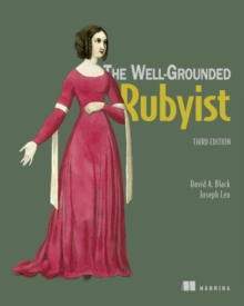 The Well-Grounded Rubyist, Paperback / softback Book
