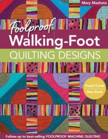 Foolproof Walking-Foot Quilting Designs : Visual Guide * Idea Book, Paperback / softback Book