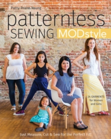 Patternless Sewing MOD Style : 24 Garments for Women and Girls, Paperback Book