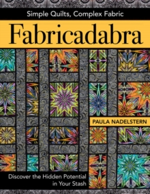 Fabricadabra : Simple Quilts, Complex Fabric, Paperback Book