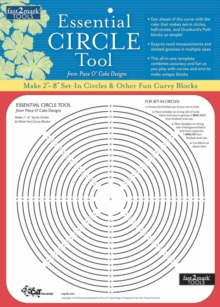 "fast2mark (TM) Essential Circle Tool from Piece O' Cake Designs : Make 2""-8"" Set-in Circles & Other Curvy Blocks, General merchandise Book"
