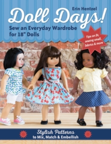 "Doll Days! : Sew an Everyday Wardrobe for 18"" Dolls, Paperback Book"